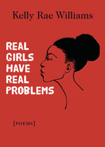 Real Girls Have Real Problems by Kelly Rae Williams