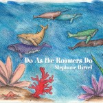 Do As the Roamers Do, by Stephanie Harvel