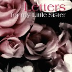 Letters for my Little Sister, by Cecilia B.W. Gunther