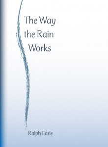 The Way the Rain Works, by Ralph Earle