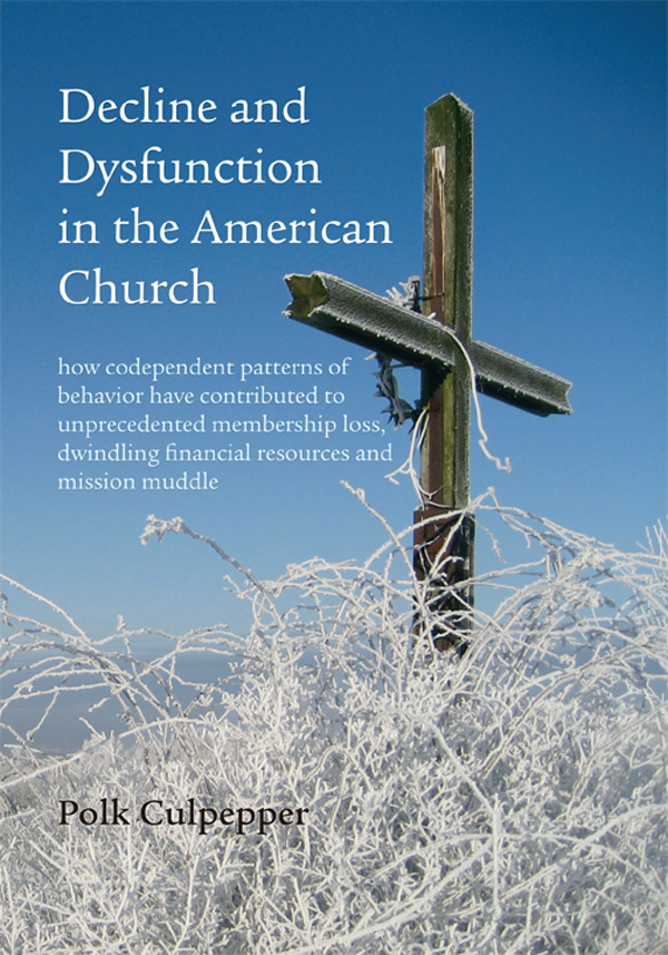 Decline and Dysfunction in the American Church, by Reverend Polk Culpepper